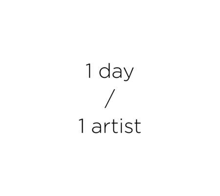 1 day / 1 artist